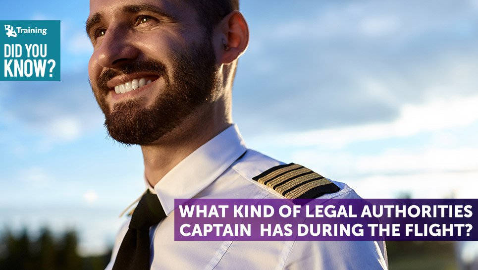 Did You Know What Kind Of Legal Authorities Captain Has During The Flight?