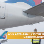 Did You Know Why A320-family is the Bestselling Narrow-body Aircraft?